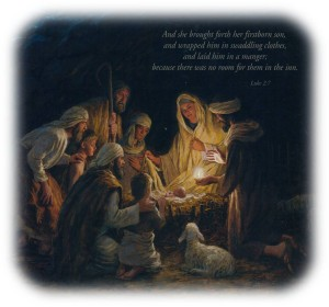 And she gave birth to her firstborn son and wrapped him in bands of cloth, and laid him in a manger, because there was no place for them in the inn.